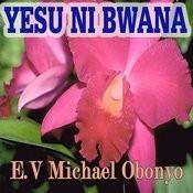 Yesu Ni Bwana Songs