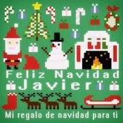 Feliz Navidad Javier - Mi Regalo De Navidad Para Ti Songs