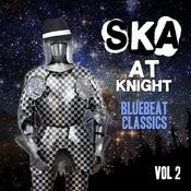 Ska At Knight - Blue Beat Classics, Vol. 2 Songs