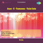 Jaan-e-tamanna - Talat Aziz Songs