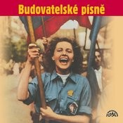 Budovatelské Písně (Zítra Se Bude Tančit Všude, Píseň Kombajnisty, Ve Jménu Jana Žižky,..) Songs