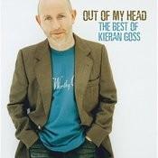 Out Of My Head… The Best Of Kieran Goss Songs