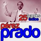 Pérez Prado 25 Grandes Éxitos Songs