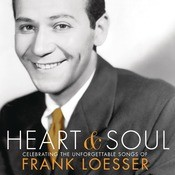 Heart & Soul: Celebrating The Unforgettable Songs Of Frank Loesser Songs