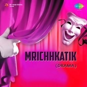 Mruchhakatik Drama Songs