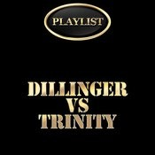 Dillinger Vs Trinity Playlist Songs