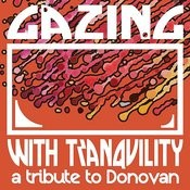 Gazing With Tranquility: A Tribute To Donovan Songs