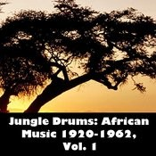 Jungle Drums: African Music 1920-1962, Vol. 1 Songs