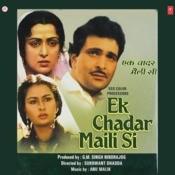 Ek Chadar Maili Si Songs