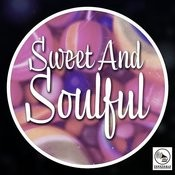 Sweet And Soulful Songs