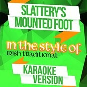 Slattery's Mounted Foot (In The Style Of Irish Traditional) [Karaoke Version] - Single Songs