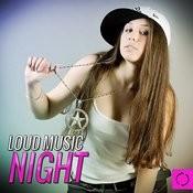 Loud Music Night Songs