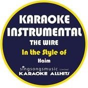 The Wire (In The Style Of Haim) [Karaoke Instrumental Version] - Single Songs