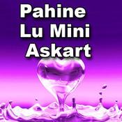 Pahine Lu Mini Askart Songs