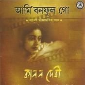 Aami Banaphool Go By Kanan Devi Songs