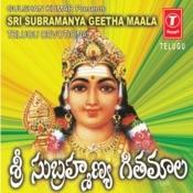 Sri Subramanya Geetha Maala Songs