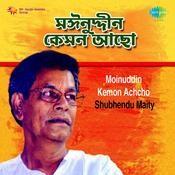 Moinuddin Kemon Achcho - Shubhendu Maity Songs