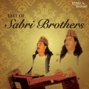 Best Of Sabri Brothers Songs