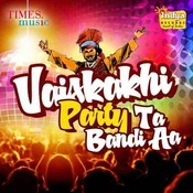 Vaisakhi - Party Ta Bandi Aa Songs
