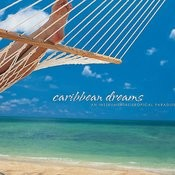 Caribbean Dreams: An Instrumental Tropical Paradise Songs