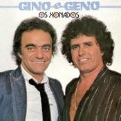 Os Xonados Gino E Geno Songs
