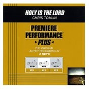 Holy Is The Lord (Premiere Performance Plus Track) Songs