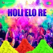 Holi Elo Re Songs