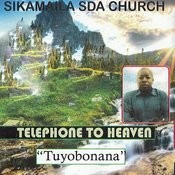 Telephone To Heaven Tuyobonana Songs