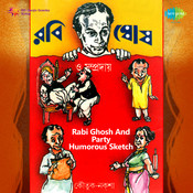 Humorous Sketch By Rabi Ghosh And Party  Songs