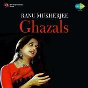 Ranu Mukherjee - Ghazals And Geet  Songs
