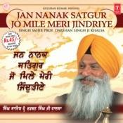 Jan Nanak Satgur Jo Mile Meri Jindriye Songs