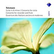 Telemann : Suite in A minor, Concertos in E minor & G major & Overture des Nations (anciens et modernes  -  APEX) Songs