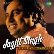 Jagjit Singh - A Great Composer Songs
