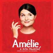 Amélie - A New Musical (Original Broadway Cast Recording) Songs
