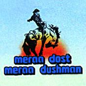 Meraa Dost Meraa Dushman Songs