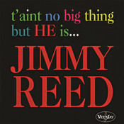 T'Aint No Big Thing But He Is... Jimmy Reed Songs