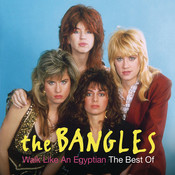Walk Like An Egyptian: The Best Of The Bangles Songs