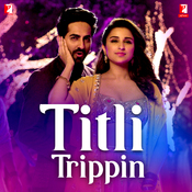 Titli Trippin Songs