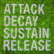 Attack Decay Sustain Release Songs