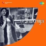 Aji Bas Shukriya Songs