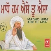 Madho Hum Aise Tu Aisa Songs