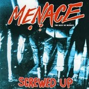 Screwed Up: The Best Of Menace Songs