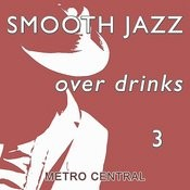 Smooth Jazz Over Drinks 3 Songs