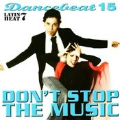 Dancebeat 15: Don't Stop the Music - Latin Heat 7 Songs