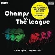 Champs Vs. The League Songs