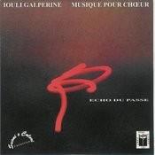Galperine : Echo Du Passe/Musique Pour Choeur Songs