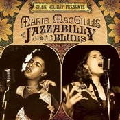Billie Holiday Presents Marie MacGillis And The Jazzabilly Blues Songs