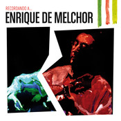 Recordando A Enrique De Melchor Songs