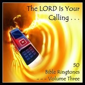 The Lord Is Your Calling - 50 Bible Ringtones Vol 3 Songs