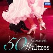 50 Greatest Waltzes Songs